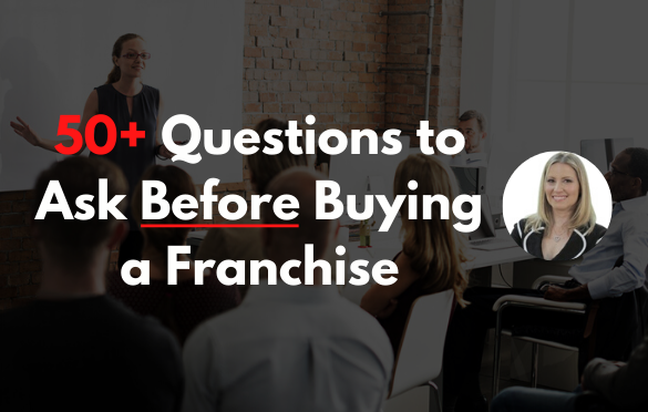 50 Questions to Ask Before Buying a Franchise