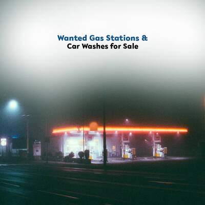 Wanted Gas Station in South Ontario - Qualified Buyers